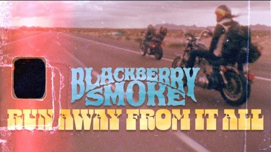 Blackberry Smoke - Run Away From It All (Official Video)